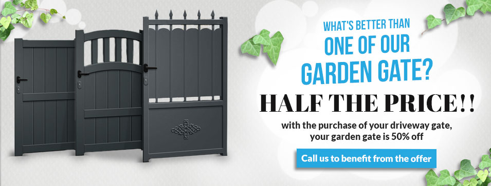 What's better than one of our garden gate? HALF THE PRICE!! / with the purchase of your next driveway gate, your garden gate is 50% off - Call us to benefit from the offer