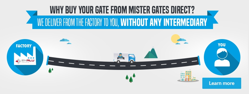 Why buy your gate from Mister Gates direct ? We deliver from the factory to you, without any intermediary - Learn more